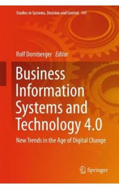 Business Information Systems and Technology 4.0: New Trends in the Age of Digital Change
