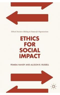 Ethics for Social Impact: Ethical Decision-Making in Nonprofit Organizations
