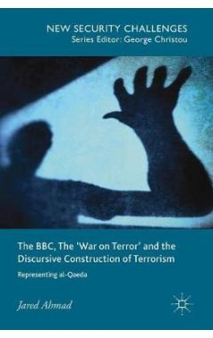 The BBC, The 'War on Terror' and the Discursive Construction of Terrorism