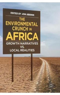 The Environmental Crunch in Africa: Growth Narratives vs. Local Realities