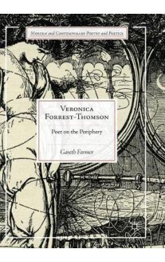 Veronica Forrest-Thomson: Poet on the Periphery