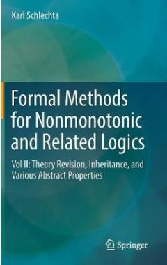 Formal Methods for Nonmonotonic and Related Logics Vol II