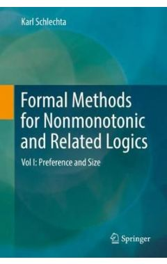 Formal Methods for Nonmonotonic and Related Logics Vol I