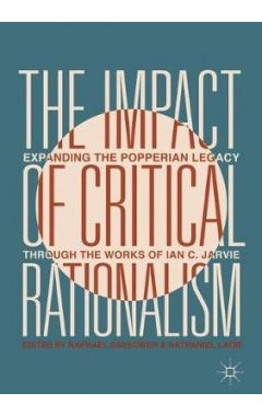 The Impact of Critical Rationalism: Expanding the Popperian Legacy through the Works of Ian C. Jarvi