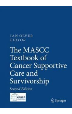The MASCC Textbook of Cancer Supportive Care and Survivorship 2nd ed