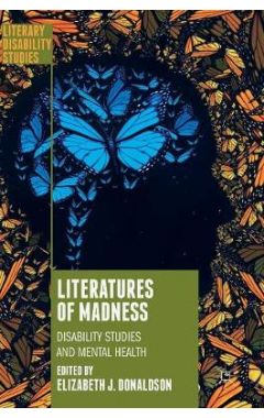 Literatures of Madness: Disability Studies and Mental Health
