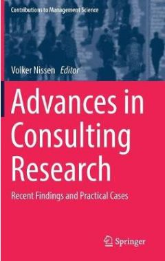 Advances in Consulting Research: Recent Findings and Practical Cases