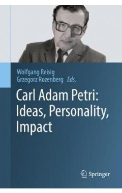 Carl Adam Petri: Ideas, Personality, Impact