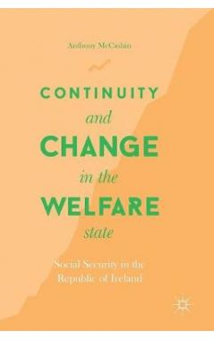 Continuity and Change in the Welfare State: Social Security in the Republic of Ireland