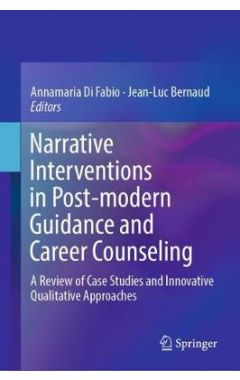 Narrative Interventions in Post-modern Guidance and Career Counseling: A Review of Case Studies and