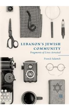Lebanon's Jewish Community: Fragments of Lives Arrested