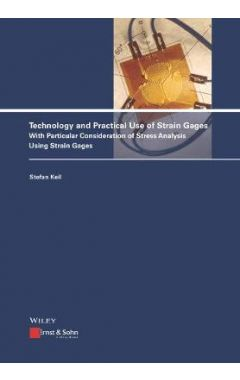 Technology and Practical Use of Strain Gages With Particular Consideration of Stress Analysis Using