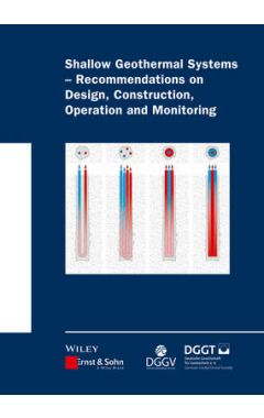 Shallow Geothermal Systems - Recommendations on Design, Construction, Operation and Monitoring