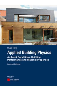 Applied Building Physics 2e - Ambient Conditions, Building Performance and Material Properties