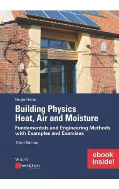 Building Physics - Heat, Air and Moisture 3e - Fundamentals and Engineering Methods with Examples an