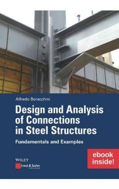 Design and Analysis of Connections in Steel Structures - Fundamentals and Examples (Package: Print a