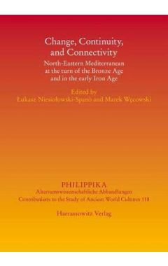 Change, Continuity, and Connectivity: North-Eastern Mediterranean at the Turn of the Bronze Age and