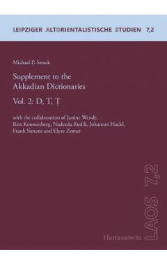 Supplement to the Akkadian Dictionaries: Vol. 2: D, T, T. with the Collaboration of Janine Wende, Be