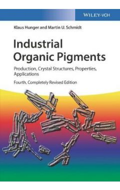 Industrial Organic Pigments 4e - Production, Crystal Structures, Properties, Application