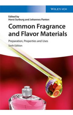 Common Fragrance and Flavor Materials 6e - Preparation, Properties and Uses