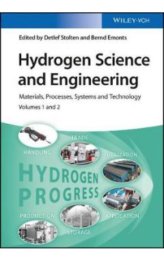 Hydrogen Science and Engineering - Materials, Processes, Systems and Technology