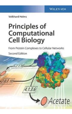 Principles of Computational Cell Biology 2e - From Protein Complexes to Cellular Networks