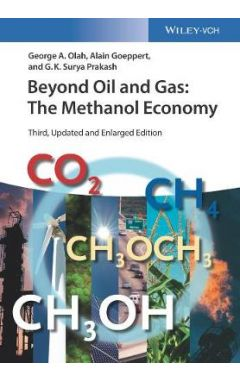 Beyond Oil and Gas - The Methanol Economy, 3rd Edition