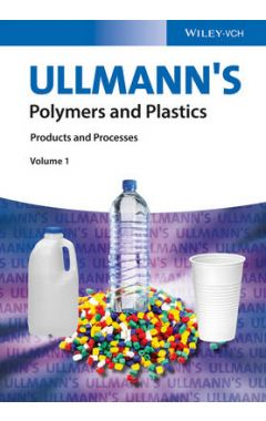 Ullmann's Polymers and Plastics - Products and Processes