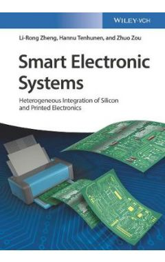 Smart Electronic Systems - Heterogeneous Integration of Silicon and Printed Electronics