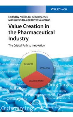 Value Creation in the Pharmaceutical Industry - The Critical Path to Innovation