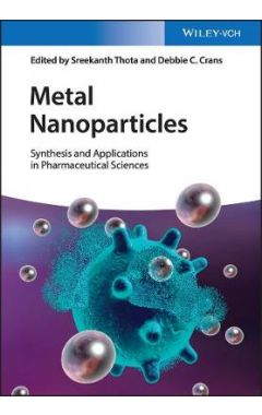 Metal Nanoparticles - Synthesis and Applications in Pharmaceutical Sciences
