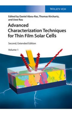 Advanced Characterization Techniques for Thin Film Solar Cells 2e