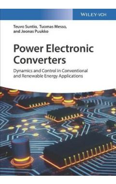 Power Electronic Converters - Dynamics and Control  in Conventional and Renewable Energy
