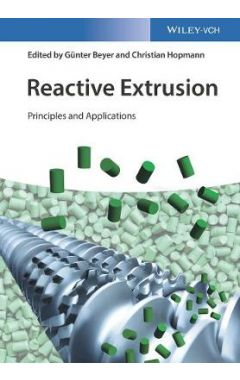 Reactive Extrusion - Principles and Applications