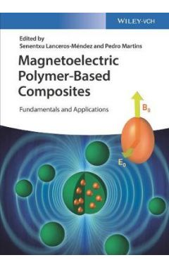 Magnetoelectric Polymer-Based Composites - Fundamentals and Applications