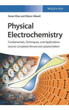 Physical Electrochemistry: Fundamentals, Techniques, and Applications 2nd Edition