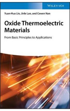 Oxide Thermoelectric Materials - From Basic Principles to Applications