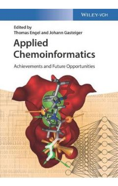 Applied Chemoinformatics - Achievements and Future  Opportunities