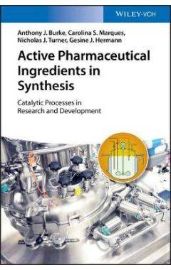 Active Pharmaceutical Ingredients in Synthesis - Catalytic Processes in Research and Development