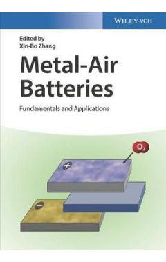 Metal-Air Batteries - Fundamentals and Applications