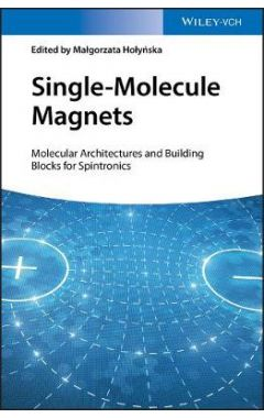 Single-Molecule Magnets - Molecular Architectures and Building Blocks for Spintronics