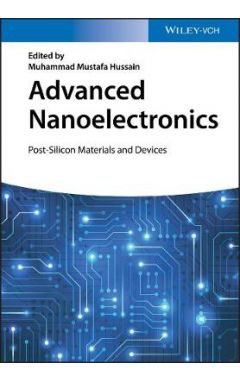 Advanced Nanoelectronics - Post-Silicon Materials and Devices