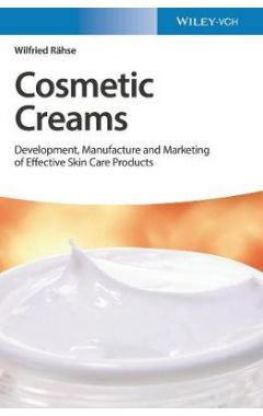 Cosmetic Creams - Development, Manufacture and Marketing of Effective Skin Care Products