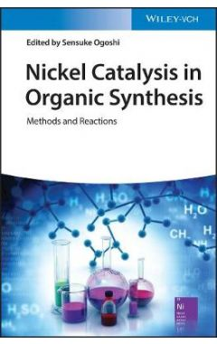 Nickel Catalysis in Organic Synthesis - Methods and Reactions