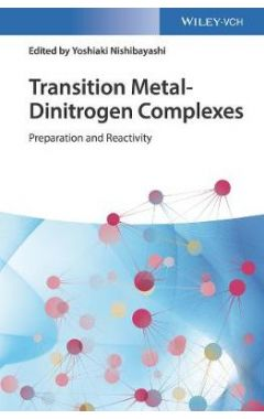 Transition Metal-Dinitrogen Complexes - Preparation and Reactivity