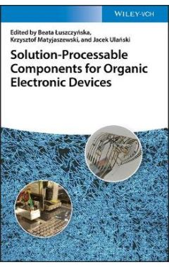 Solution-Processable Components for Organic Electronic Devices