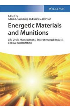 Energetic Materials and Munitions - Life Cycle Management, Environmental Impact and Demilitarization