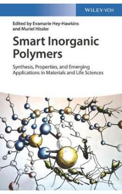 Smart Inorganic Polymers Synthesis, Properties and Emerging Applications in Materials and Life Scien