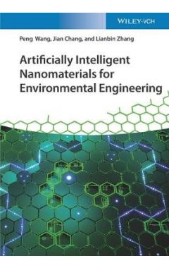 Artificially Intelligent Nanomaterials - For Environmental Engineering