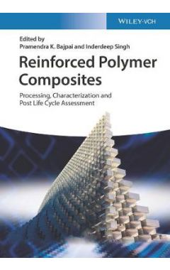 Reinforced Polymer Composites - Processing, Characterization and Post Life Cycle Assessment